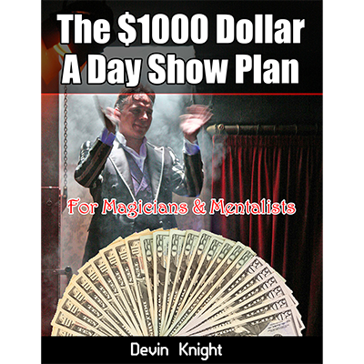 $1000 A Day Plan for Magicians by Devin
