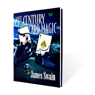 21st Century Card Magic by James Swain B