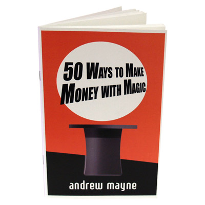 50 Ways To Make Money With Magic by Andr