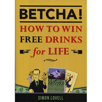 BETCHA! (How to Win Free Drinks for Life