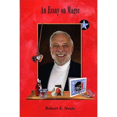 An Essay on Magic by Robert E. Neale Boo