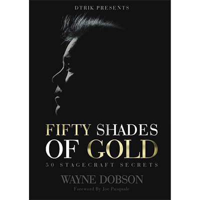 50 SHADES OF GOLD 50 Stagecraft Secrets