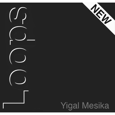 Loops New Generation by Yigal Mesika Trick