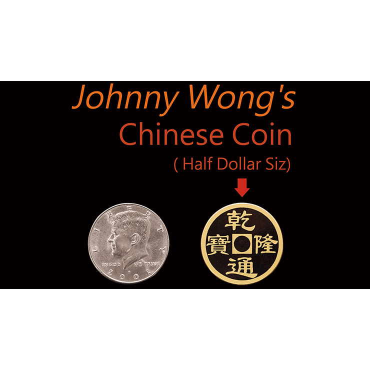 Johnny Wongs Chinese Coin (Half Dollar Size) by Johnny Wong Trick