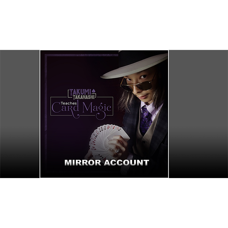 Takumi Takahashi Teaches Card Magic Mirror Account video DOWNLOAD
