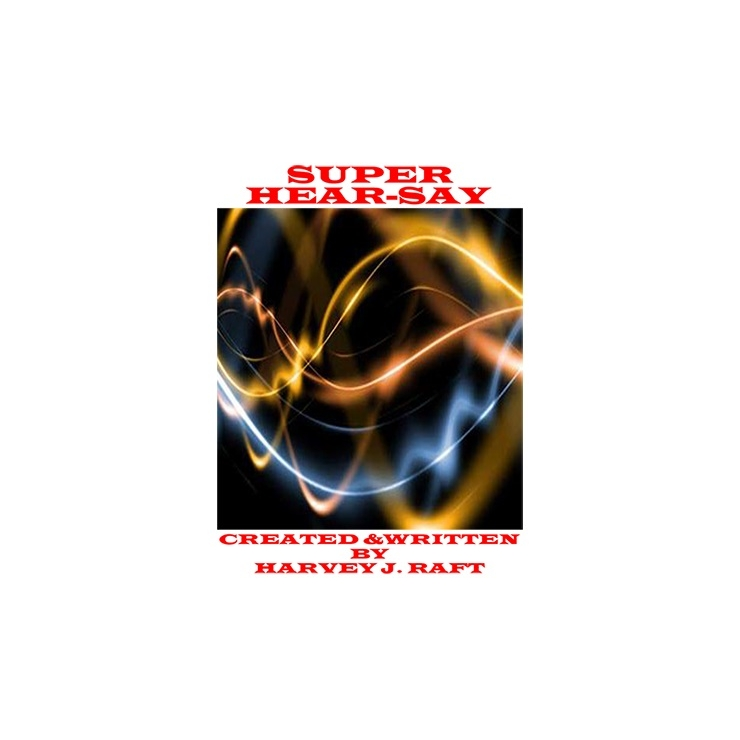 SUPER HEAR SAY by Harvey Raft eBook DOWNLOAD