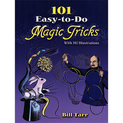 101 Easy To Do Magic Tricks by Bill Tarr