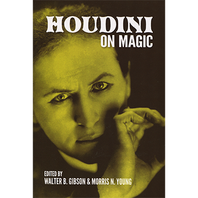 Houdini On Magic by Harry Houdini and Do