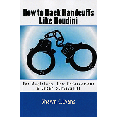 How to Hack Handcuffs Like Houdini by Sh