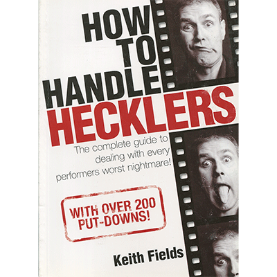 How To Handle Hecklers By Keith Fields B